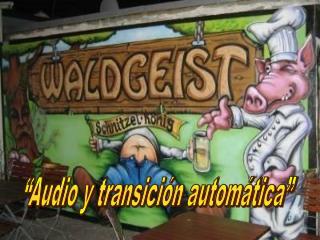 """""""Audio y transición automática"""""""