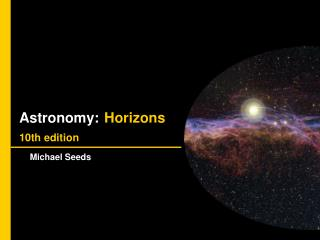 Astronomy: Horizons 10th edition