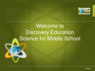 Welcome to Discovery Education Science for Middle School