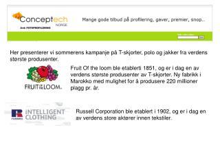 Russell Corporation ble etablert i 1902, og er i dag en av verdens store aktører innen tekstiler.