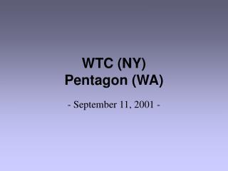 WTC (NY) Pentagon (WA)