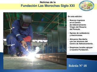 Noticias de la  Fundación Las Morochas Siglo XXI