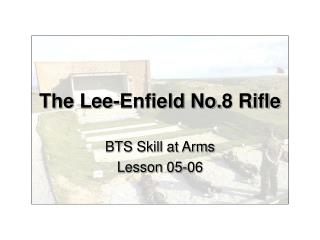 The Lee-Enfield No.8 Rifle