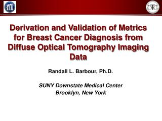 Randall L. Barbour, Ph.D. SUNY Downstate Medical Center Brooklyn, New York