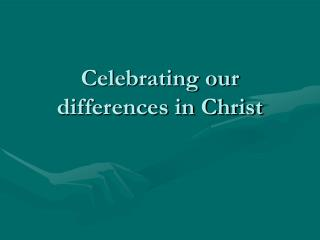 Celebrating our differences in Christ