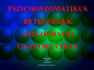 PSZICHOSZOMATIKUS  BETEGS GEK  A H ZIORVOSI GYAKORLATBAN