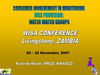 CONSUMER INVOLVEMENT IN MONITORING  WSS PROVISION:  WATER WATCH GROUPS
