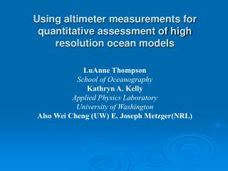 Using altimeter measurements for quantitative assessment of high resolution ocean models