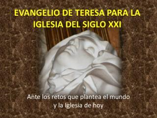 EVANGELIO DE TERESA PARA LA IGLESIA DEL SIGLO XXI