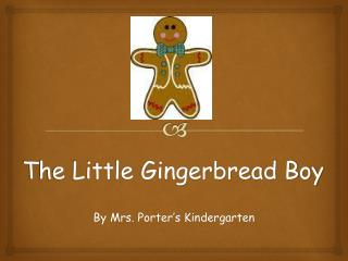 The Little Gingerbread Boy