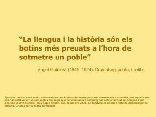 """"""" La llengua i la història són els botins més preuats a l'hora de sotmetre un poble """""""