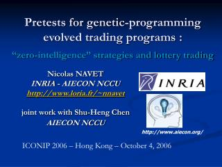 Nicolas NAVET INRIA - AIECON NCCU loria.fr/~nnavet joint work with Shu-Heng Chen