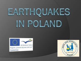 EARTHQUAKEs IN POLAN D