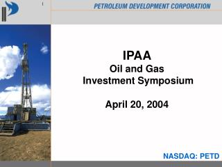 IPAA  Oil and Gas  Investment Symposium  April 20, 2004