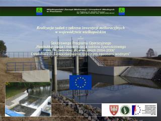 Realizacja zadań z zakresu inwestycji melioracyjnych w województwie wielkopolskim w  ramach