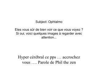 Hyper c�r�bral ce pps � accrochez vous �. Parole de Phil the zen