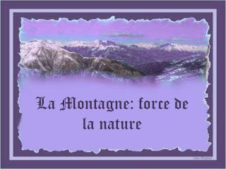 La Montagne: force de la nature