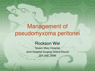 Management of pseudomyxoma peritonei