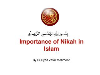Importance of Nikah in Islam By Dr Syed Zafar Mahmood