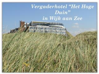 """Vergaderhotel """"Het Hoge Duin"""" in Wijk aan Zee"""
