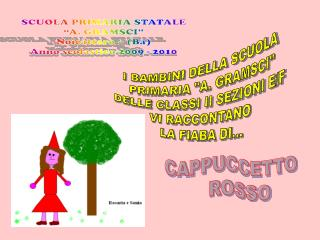 """SCUOLA PRIMARIA STATALE """"A. GRAMSCI"""" Noicàttaro – (Ba) Anno scolastico 2009 - 2010"""