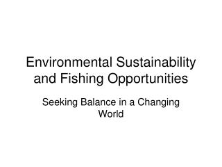 Environmental Sustainability and Fishing Opportunities