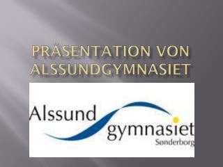 Präsentation  von ALSSUNDGYMNASIET