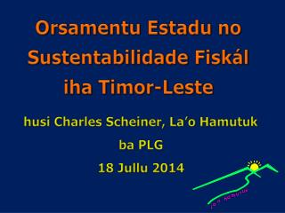 Orsamentu Estadu no Sustentabilidade  Fiskál  iha  Timor-Leste