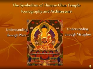 The Symbolism of Chinese Chan Temple Iconography and Architecture