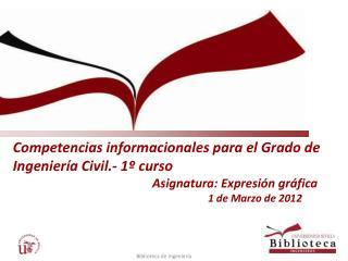Competencias informacionales para el Grado de Ingeniería Civil.- 1º curso