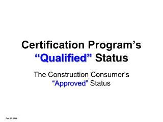 Certification Program s  Qualified  Status