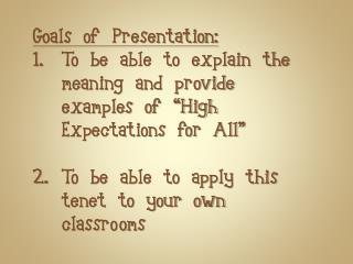Goals of Presentation: