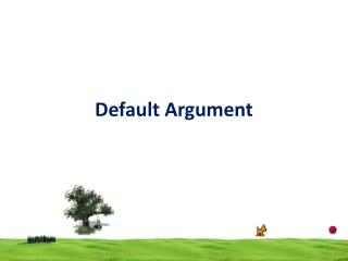 Default Argument