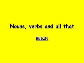 Nouns, verbs and all that