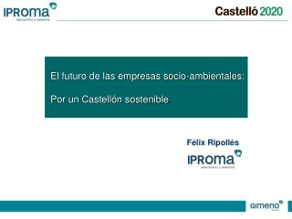 El futuro de las empresas socio-ambientales: Por un Castellón sostenible