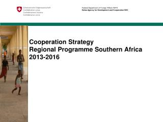 Cooperation Strategy  Regional Programme Southern Africa 2013-2016