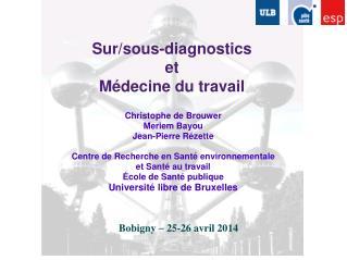 Sur/sous-diagnostics et Médecine du travail