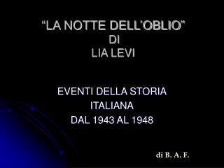 """""""LA NOTTE DELL'OBLIO"""" DI  LIA LEVI"""
