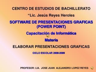 """CENTRO DE ESTUDIOS DE BACHILLERATO  """"Lic. Jesús Reyes  Heroles"""