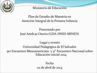 Ministerio de Educación Plan de Estudio de Maestría en Atención Integral de la Primera Infancia