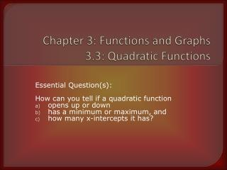 Chapter 3: Functions and Graphs 3.3: Quadratic Functions