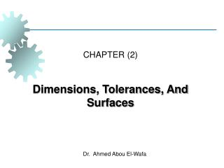 CHAPTER (2) Dimensions, Tolerances, And Surfaces