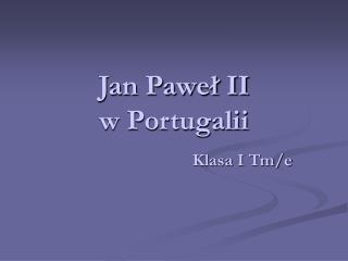 Jan Paweł II w Portugalii