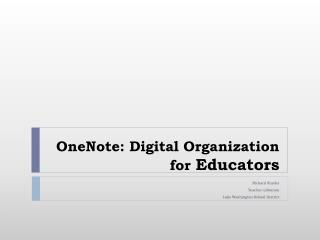 OneNote: Digital Organization for  Educators