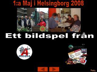 1:a Maj i Helsingborg 2008