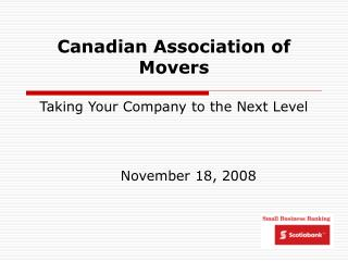 Canadian Association of Movers  Taking Your Company to the Next Level