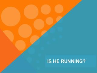 Is he  running ?