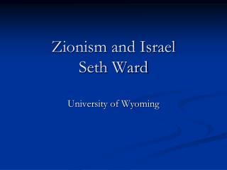 Zionism and Israel Seth Ward