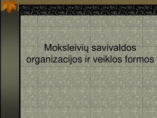 Moksleivių savivaldos organizacijos ir veiklos formos