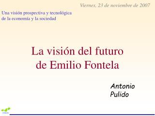 La visión del futuro de Emilio Fontela